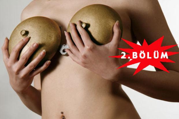 Göğüs estetiği yaptırmak isteyenler dikkat!  2. Bölüm